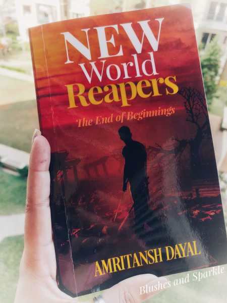 New World Reapers: The End Of Beginnings By Amritansh Dayal - Book Review
