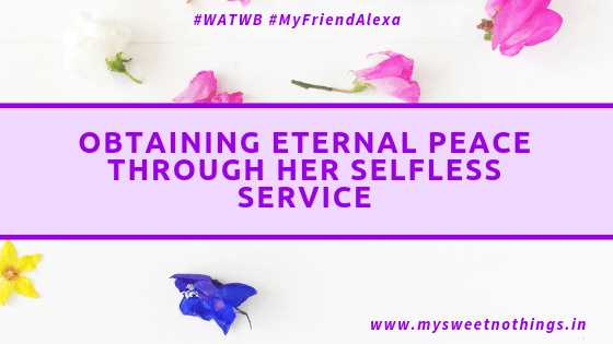 Obtaining Eternal Peace Through Her Selfless Service - #WATWB