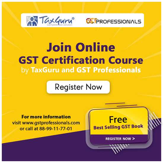 Online GST Certification Course By TaxGuru & GST Professionals (Few Seats Left)