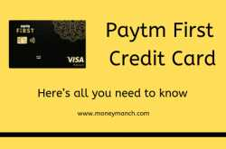 Paytm First Credit Card - Here's all you need to know - MoneyManch