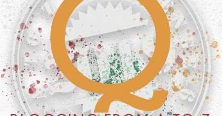 Q Is For...Quailing, Quaking...n... Quivering