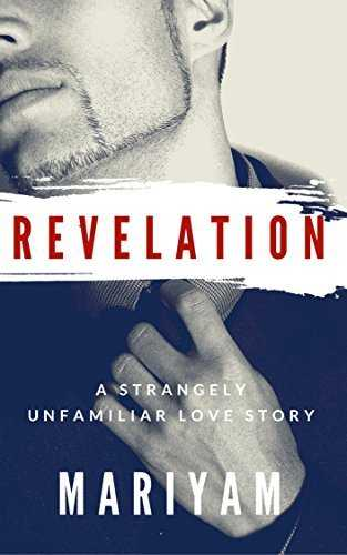Revelation: A Strangely Unfamiliar Love Story (Renegade Book 2) By Mariyam Hasnain - Book Review