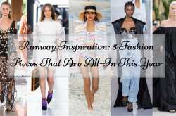 runway inspiration: 5 fashion pieces that are all-in this year - beauty and blush