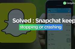 solved: snapchat keeps stopping - gadgetvstech