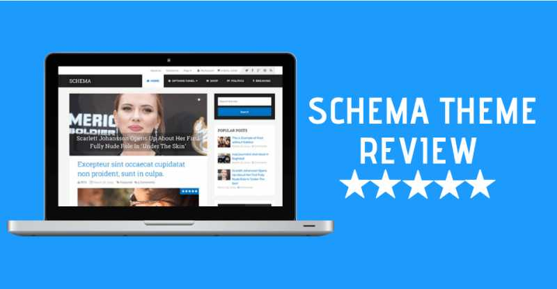Schema Theme Review 2019: Ridiculously Fast WordPress Theme?