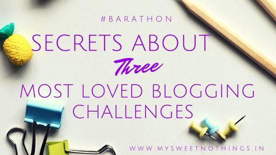 Secrets About Three Most Loved Blogging Challenges - Day 1 Of #BarAThon