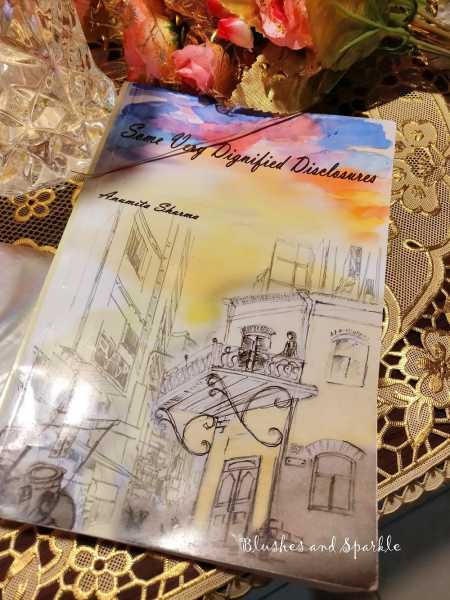 Some Very Dignified Disclosures By Anumita Sharma - Book Review