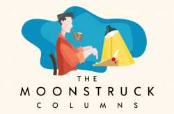 somewhere blue - the moonstruck columns