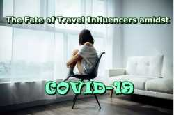 Sponsored Articles: The Fate of Travel Influencers amidst COVID-19