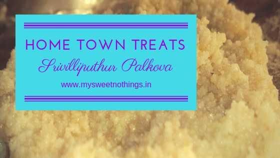 Srivilliputhur Palkova - #HomeTownTreats #FlavoursomeTuesdays