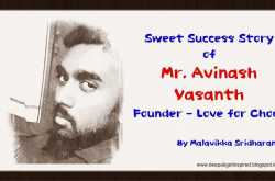 "Sweet Success Story of Mr.Avinash - Founder ""Love for Choco"" by Malavikka"
