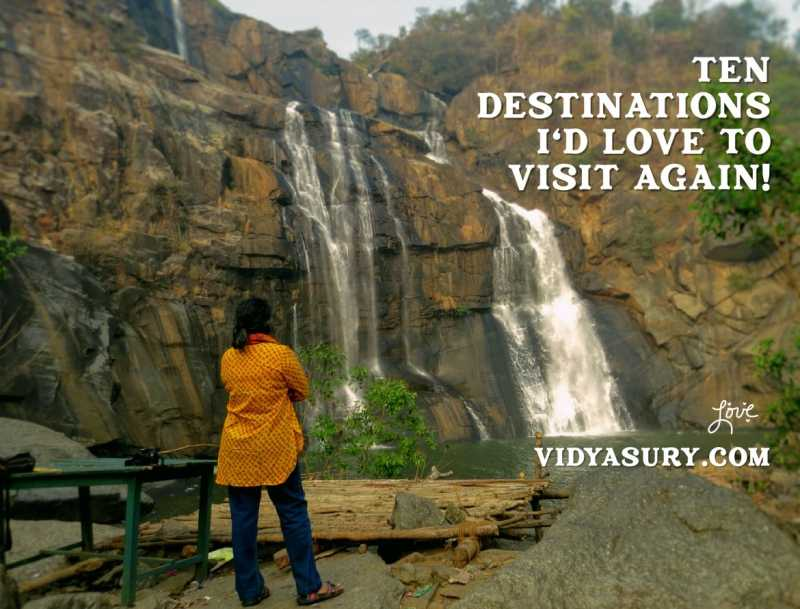Ten Destinations I Would Love To Visit Again   Vidya Sury, Collecting Smiles