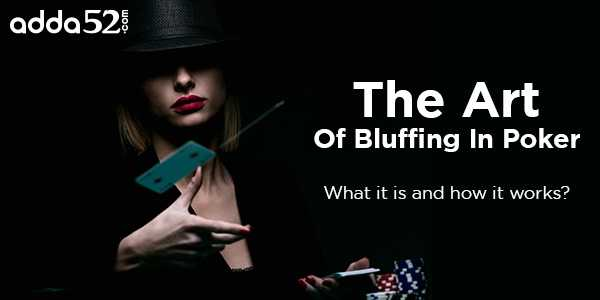 The Art Of Bluffing In Poker: What It Is And How It Works? - Tips Clear Beauty Business Health Tech Travel And General