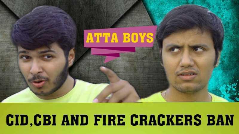 The Atta Boys On CID, CBI, And Firecrackers