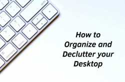 The Best Way to Organise your Desktop: 6 Tips to get you Started