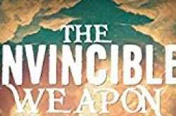 the invincible weapon - book review