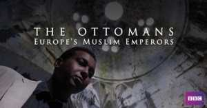 The Ottomans: Europe's Muslim Emperors By BBC - Documentary Review