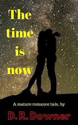 The Time Is Now By D.R Downer