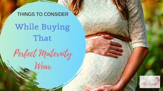 Things To Consider While Buying That Perfect Maternity Wear |