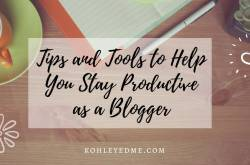 Tips and Tools to Help You Stay Productive as a Blogger | Kohl Eyed Me