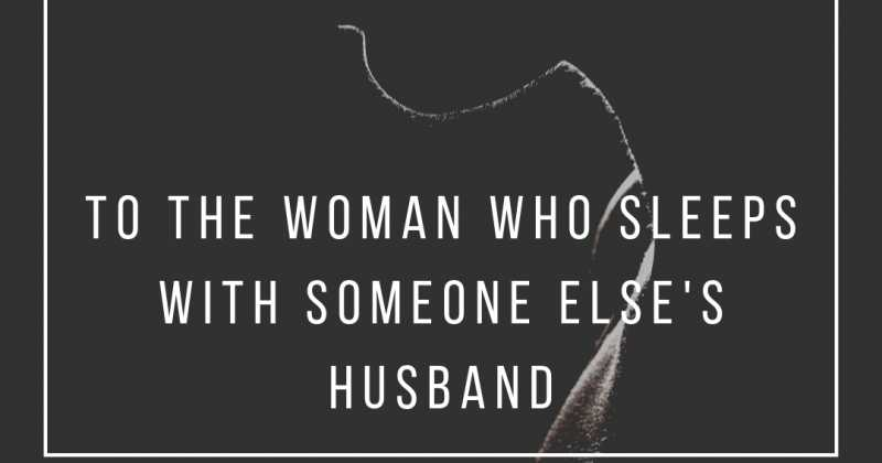 To The Woman Who Sleeps With Someone Else