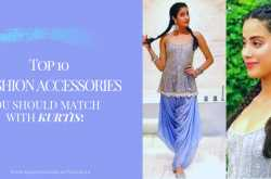 Top 10 Fashion Accessories You Should Match With Kurtis! - Makeup Review And Beauty Blog