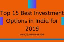 top 15 best investment options in india for 2019 - moneymanch
