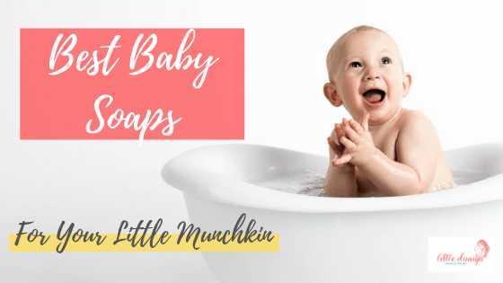 Top 9 Best Baby Soaps For Your Little Munchkin | Little Duniya