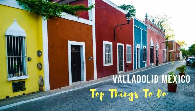 Top Things To Do In Valladolid Mexico - STORIES BY SOUMYA