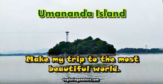 Umananda - Make My Trip To The Most Beautiful World Island
