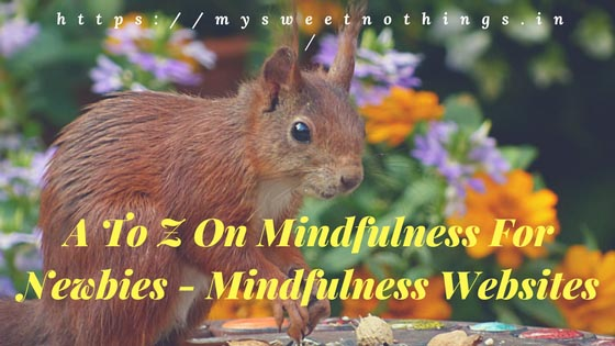 W For Mindfulness Websites: A To Z On Mindfulness For Newbies #StayMindfulWithMSN