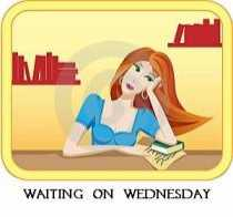 Waiting On Wednesday/Dying To Read