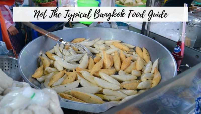 What To Eat In Bangkok - Not The Typical Food Guide - STORIES BY SOUMYA