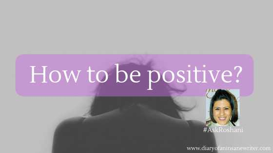 What Can Help Me Create Better Positive Thinking? #AskRoshani