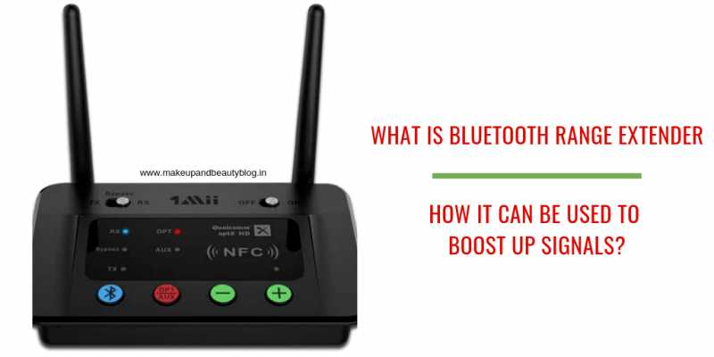What Is Bluetooth Range Extender And How It Can Be Used To Boost Up Signals? - Makeup Review And Beauty Blog