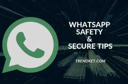 whatsapp safety and secure tips - trendket - 15 tips you should know
