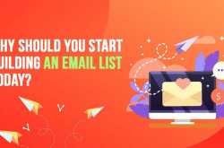 Why Should You Start Building an Email List Today?