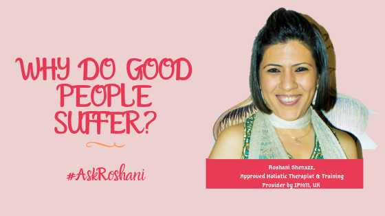 Why Do Good People Suffer? #AskRoshani