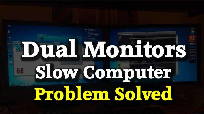 Will Dual Monitors Slow Down My Computer हिंदी में जाने