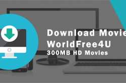 worldfree4u unblocked | 300 mb hd movies download - all streaming sites