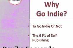 writers's toolkit : why go indie? by devika fernando