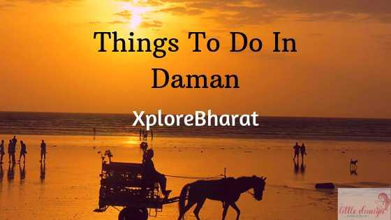 Xplore Bharat - Things To Do In Daman | Little Duniya