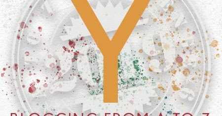 Y Is  For...Yatri... Yen... N... Yonder