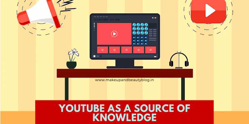 YouTube As A Source Of Knowledge - Makeup Review And Beauty Blog