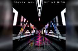 Franky Wah Unleashes Latest Underground Hit 'Get Me High'