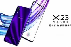 Vivo Makes X23 Smartphone Official With Waterdrop Notch and Snapdragon 670